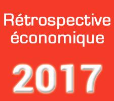 RETROSPECTIVE ECONOMIQUE DE L'ANNEE 2017